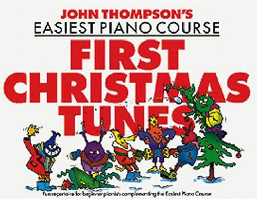 John Thompson's Easiest Piano Course: First Christmas Tunes from Willis Music