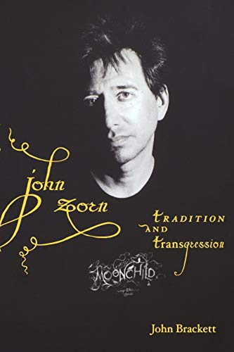 John Zorn: Tradition and Transgression from Indiana University Press (IPS)