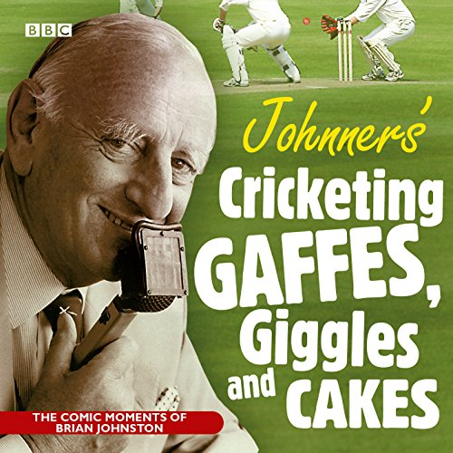 Johnners' Cricketing Gaffes, Giggles and Cakes from BBC Audiobooks Ltd