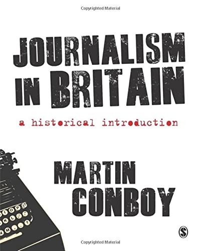 Journalism in Britain: A Historical Introduction from Sage Publications Ltd