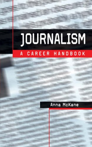 Journalism: A Career Handbook (Professional Media Practice) from Methuen Drama