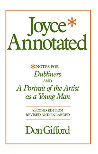 "Joyce Annotated: Notes for ""Dubliners"" and ""A Portrait of the Artist as a Young Man"" from University of California Press"