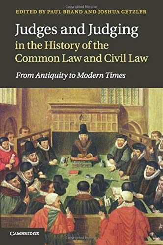 Judges and Judging in the History of the Common Law and Civil Law from Cambridge University Press