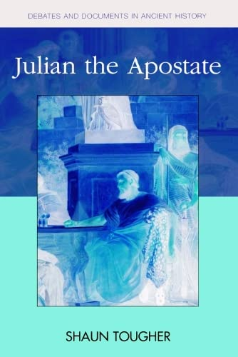 Julian the Apostate (Debates & Documents in Ancient History) (Debates and Documents in Ancient History) from Edinburgh University Press