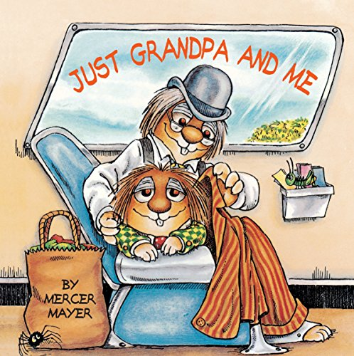 Just Grandpa and ME (Mercer Mayer's Little Critter) (Look-Look) from Random House Books for Young Readers