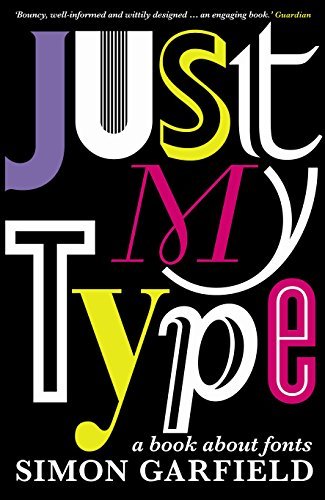 Just My Type: A Book About Fonts from Profile Books