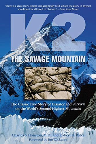 K2 the Savage Mountain: The Classic True Story of Disaster and Survival on the World's Second Highest Mountain from The Lyons Press