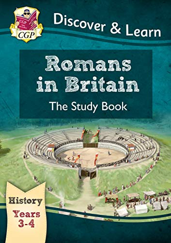KS2 Discover & Learn: History - Romans in Britain Study Book, Year 3 & 4 (CGP KS2 History) from Coordination Group Publications Ltd (CGP)