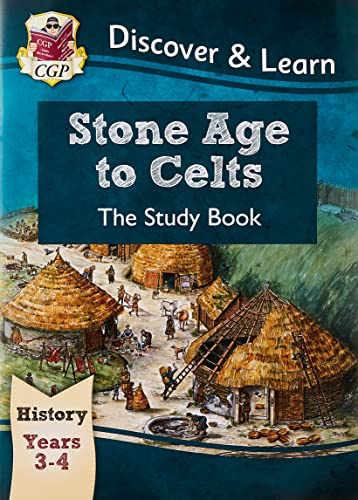 KS2 Discover & Learn: History - Stone Age to Celts Study Book, Year 3 & 4 (CGP KS2 History) from Coordination Group Publications Ltd (CGP)