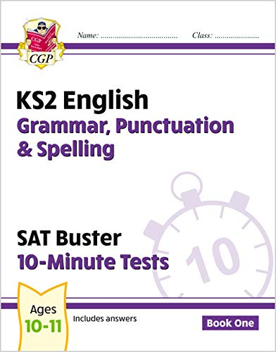 KS2 English SAT Buster 10-Minute Tests: Grammar, Punctuation & Spelling Book 1 (for the 2018 tests) (CGP KS2 English SATs) from Coordination Group Publications Ltd (CGP)