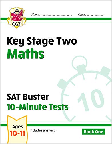 KS2 Maths SAT Buster: 10-Minute Tests (for the New Curriculum)