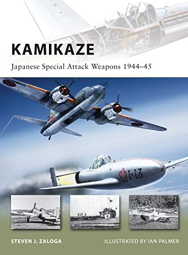 Kamikaze: Japanese Special Attack Weapons 1944–45: 180 (New Vanguard) from Osprey Publishing