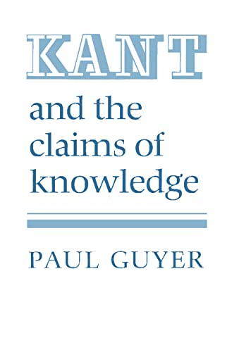 Kant and the Claims of Knowledge (Cambridge Paperback Library) from Cambridge University Press