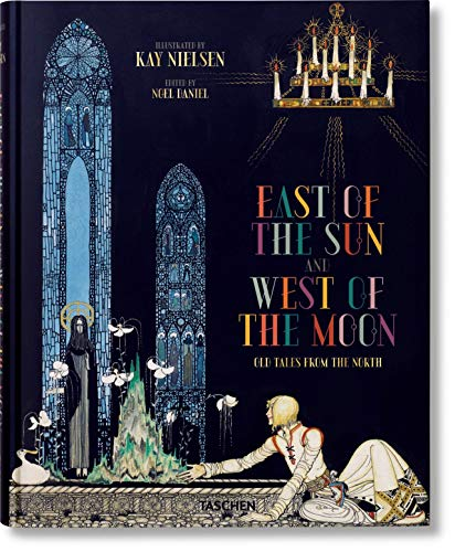Kay Nielsen. East of the Sun and West of the Moon: VA from Taschen