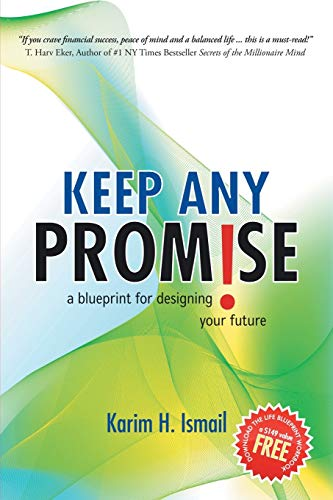 Keep ANY Promise: a blueprint for designing your future from iUniverse