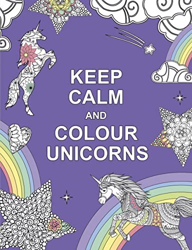 Keep Calm and Colour Unicorns (Huck & Pucker Colouring Books) from Huck & Pucker