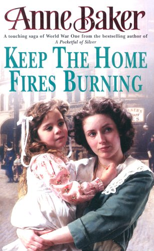 Keep The Home Fires Burning: A thrilling wartime saga of new beginnings and old enemies from Headline