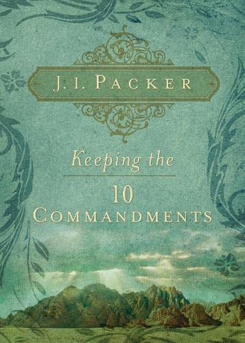 Keeping the Ten Commandments from Crossway Books