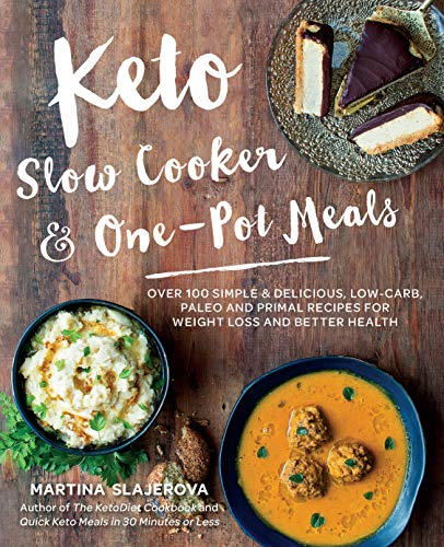 Keto Slow Cooker & One-Pot Meals: Over 100 Simple & Delicious Low-Carb, Paleo and Primal Recipes for Weight Loss and Better Health from Fair Winds Press
