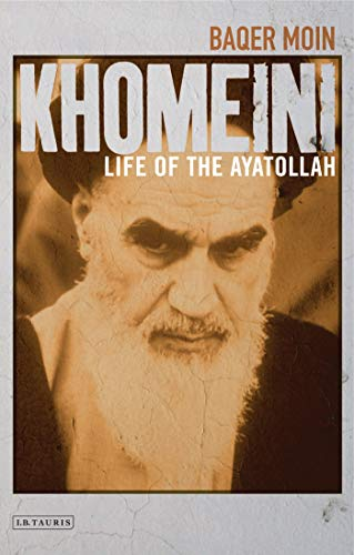 Khomeini: Life of the Ayatollah from I. B. Tauris & Company