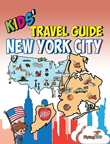 Kids' Travel Guide - New York City: The fun way to discover New York City-especially for kids (Kids' Travel Guide series): Volume 16 from Flyingkids