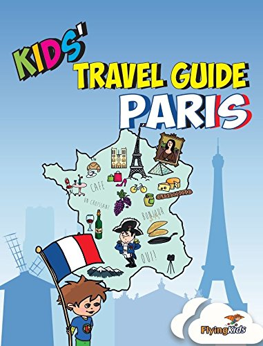 Kids' Travel Guide - Paris: The fun way to discover Paris - especially for kids: 2 (Kids' Travel Guide series) from Flyingkids