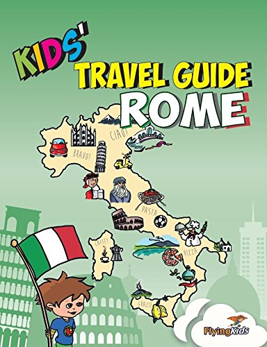 Kids' Travel Guide - Rome: The fun way to discover Rome-especially for kids: 7 (Kids' Travel Guide series) (Kids' Travel Guide series): Volume 7 from Flyingkids
