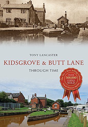 Kidsgrove & Butt Lane Through Time from Amberley Publishing