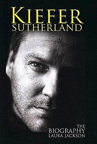 Kiefer Sutherland: The Biography from Piatkus