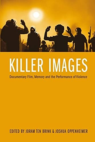 Killer Images: Documentary Film, Memory and the Performance of Violence (Nonfictions) from Artech House