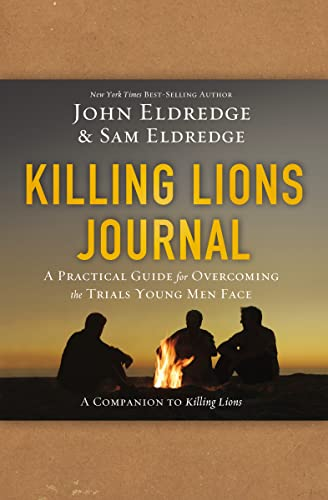Killing Lions Journal: A Practical Guide for Overcoming the Trials Young Men Face from Thomas Nelson