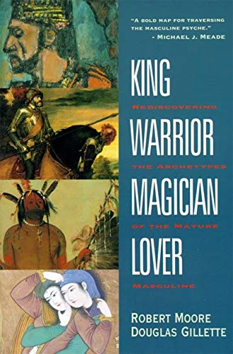 King, Warrior, Magician, Lover : Rediscovering the Archetypes of the Mature Masculine from Kuperard (London)