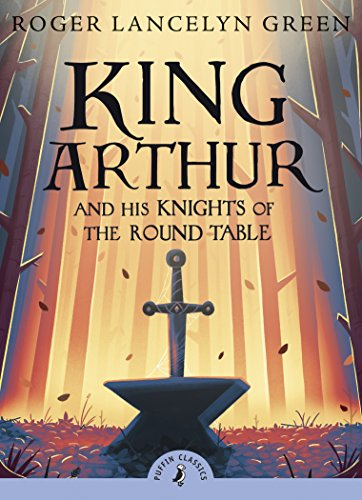 King Arthur and His Knights of the Round Table (Puffin Classics) from Puffin Classics