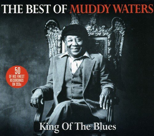 King Of The Blues - The Best Of Muddy Waters