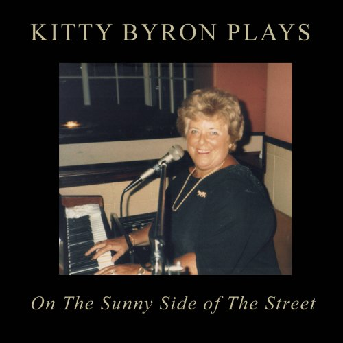 Kitty Byron Plays on The Sunny Side of The Street from Stellar Music
