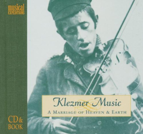 Klezmer - A Marriage Of Heaven And Earth