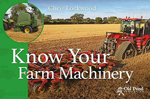 Know Your Farm Machinery (Know Your... Series) from Old Pond Publishing Ltd