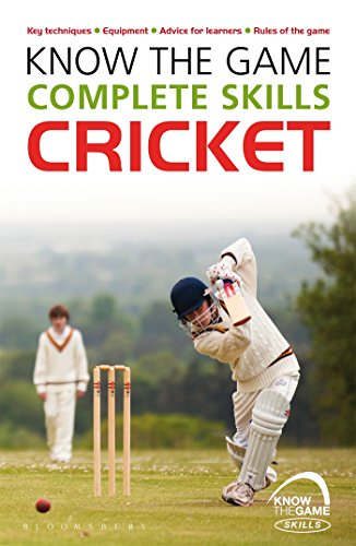 Know the Game: Complete Skills: Cricket from Bloomsbury Sport