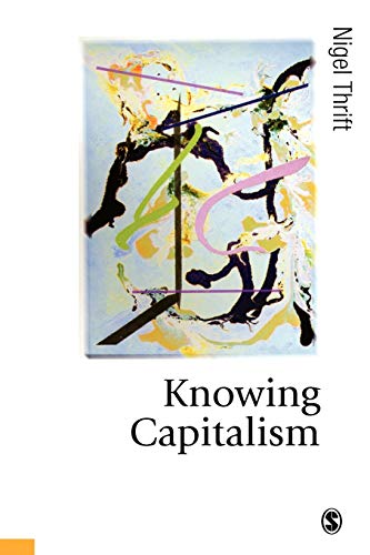 Knowing Capitalism (Published in association with Theory, Culture & Society) from SAGE Publications Ltd