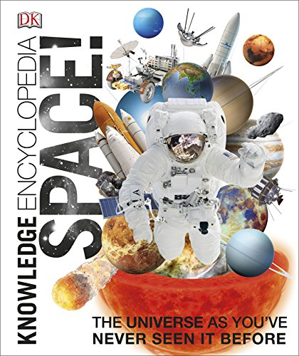 Knowledge Encyclopedia Space!: The Universe as You've Never Seen it Before from DK Children