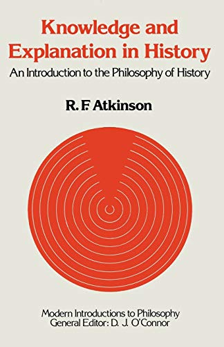 Knowledge and Explanation in History: An Introduction to the Philosophy of History (Modern Introductions to Philosophy) from Palgrave Macmillan