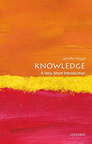 Knowledge: A Very Short Introduction (Very Short Introductions) from Oxford University Press