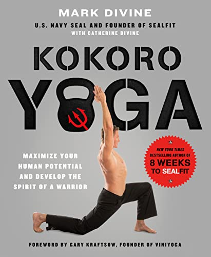 Kokoro Yoga: Maximize Your Human Potential and Develop the Spirit: Maximize Your Human Potential and Develop the Spirit of a Warrior from St. Martin's Griffin