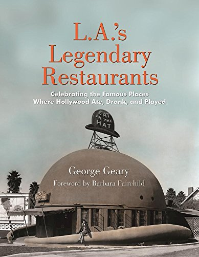 L.A.'s Legendary Restaurants: Celebrating the Famous Places Where Hollywood Ate, Drank, and Played from KLO80