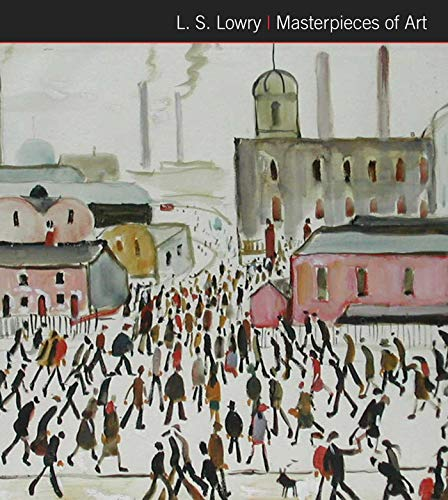 L.S. Lowry Masterpieces of Art from Flame Tree Publishing