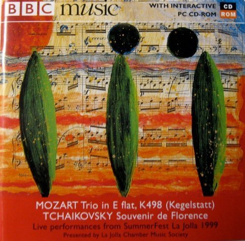 La Jolla Chamber Music Society. Mozart Trio in E flat K498 ; Tchaikovsky : Souvenir de Florence by N/A (0100-01-01) from BBC