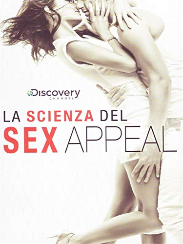 La Scienza Del Sex Appeal from Discovery Channel