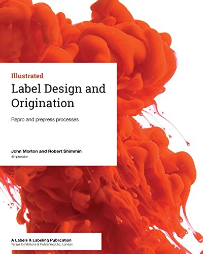Label Design and Origination: Repro and prepress processes from Tarsus Exhibitions & Publishing Ltd