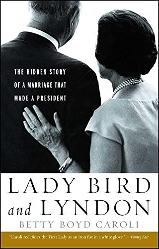 Lady Bird and Lyndon: The Hidden Story of a Marriage That Made a President from Simon & Schuster