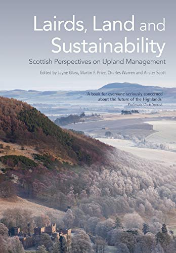Lairds, Land and Sustainability: Scottish Perspectives on Upland Management from Edinburgh University Press